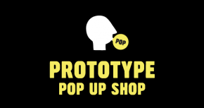 Prototype Pop Up Shop - Vernissage
